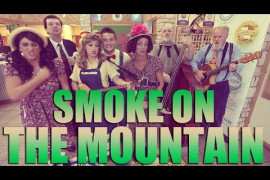 Smoke on the Mountain Video
