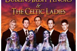 Dublin's Irish Tenors & Celtic Ladies